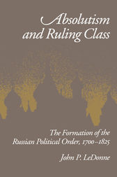 Absolutism and Ruling Class by John P. LeDonne