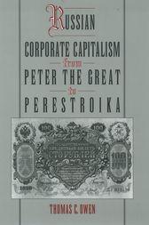 Russian Corporate Capitalism From Peter the Great to Perestroika by Thomas C. Owen
