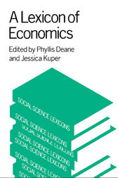 A Lexicon of Economics by Phyllis Deane