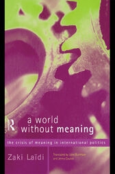 A World Without Meaning by Zaki Laidi