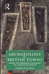 Archaeology in British Towns by Patrick Ottaway