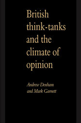 British Think-Tanks And The Climate Of Opinion by Andrew Denham
