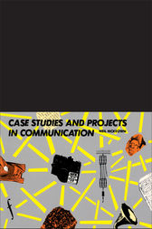 Case Studies and Projects in Communication by Neil Mckeown *Nfa*