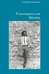 Consumption and Identity by Jonathan Friedman