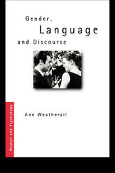 Gender, Language and Discourse by Ann Weatherall