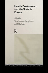 Health Professions and the State in Europe by Terry Johnson