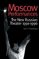 Moscow Performances by John Freedman