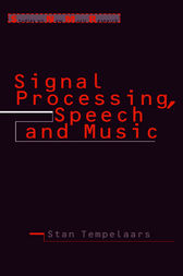 Signal Processing, Speech and Music by Stan Tempelaars