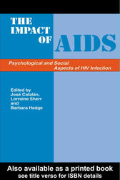 The Impact of AIDS: Psychological and Social Aspects of HIV Infection, 3rd Edition by Jose Catalan