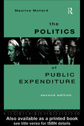 The Politics of Public Expenditure by Maurice Mullard