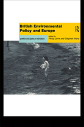 British Environmental Policy and Europe by Philip Lowe