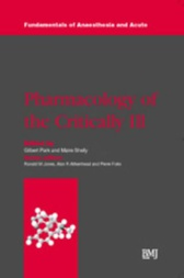 Pharmacology of the Critically Ill by Gilbert Park