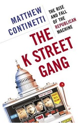 The K Street Gang by Matthew Continetti