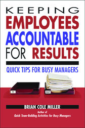 Keeping Employees Accountable for Results by Brian Cole Miller