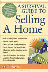 A Survival Guide for Selling a Home by Sid Davis