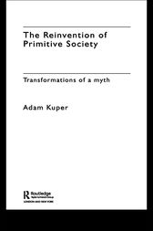 The Reinvention of Primitive Society by Adam Kuper