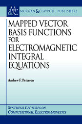 Mapped Vector Basis Functions for Electromagnetic Integral Equations by Andrew F. Peterson