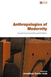 Anthropologies of Modernity by Jonathan Xavier Inda