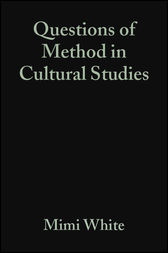 Questions of Method in Cultural Studies by Mimi White