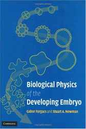 Biological Physics of the Developing Embryo by Gabor Forgacs