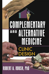 Complementary and Alternative Medicine by Robert  A Roush