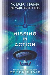 Star Trek: New Frontier: Missing in Action by Peter David
