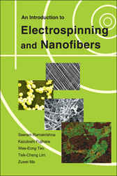 An Introduction To Electrospinning And Nanofibers by Seeram Ramakrishna