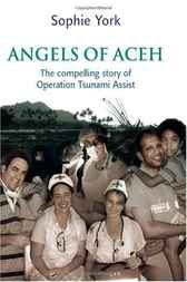 Angels of Aceh by Sophie York