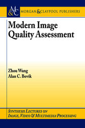 Modern Image Quality Assessment by Zhou Wang