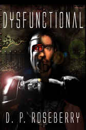 Dysfunctional by D.P. Roseberry