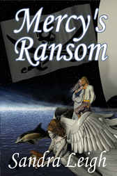 Mercy's Ransom by Sandra Leigh