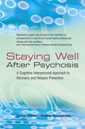 Staying Well After Psychosis by Andrew Gumley