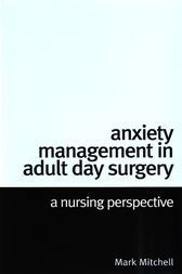 Anxiety Management in Adult Day Surgery by Mark Mitchell