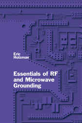 Essentials of RF and Microwave Grounding by Eric Holzman