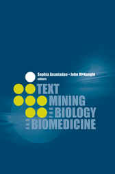 Text Mining for Biology and Biomedicine by Sophia Ananiadou