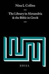 The library in Alexandria and the Bible in Greek by N.L. Collins