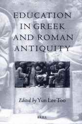 Education in Greek and Roman antiquity by Y. Lee Too