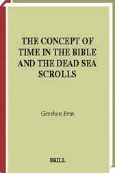 The concept of time in the Bible and the Dead Sea Scrolls by G. Brin