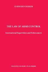 The law of arms control by G. den Dekker