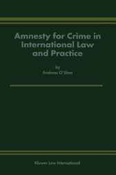 Amnesty for crime in international law and practice by A. O'Shea