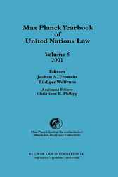 Max Planck yearbook of United Nations law. Volume 5, 2001 by J.A. Frowein