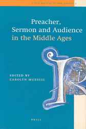 Preacher, sermon, and audience in the Middle Ages by C.A. Muessig