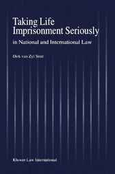 Taking life imprisonment seriously in national and international law by D. van Zyl Smit