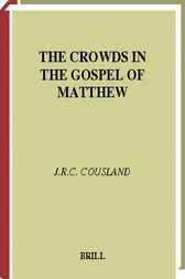 The crowds in the Gospel of Matthew by J.R.C. Cousland