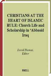 Christians at the heart of Islamic rule by D. Thomas