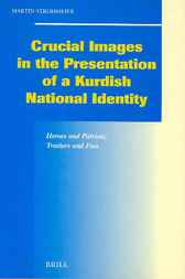 Crucial images in the presentation of a Kurdish national identity by M. Strohmeier