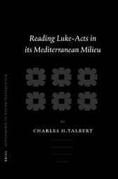 Reading Luke-Acts in its Mediterranean milieu by C.H. Talbert