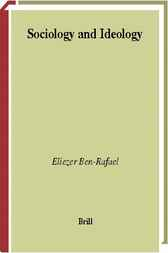 Sociology and ideology by E. Ben-Rafael