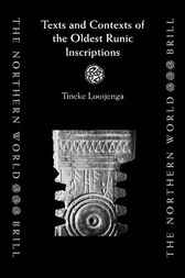 Texts & contexts of the oldest Runic inscriptions by T. Looijenga