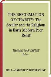 The reformation of charity by T.M. Safley